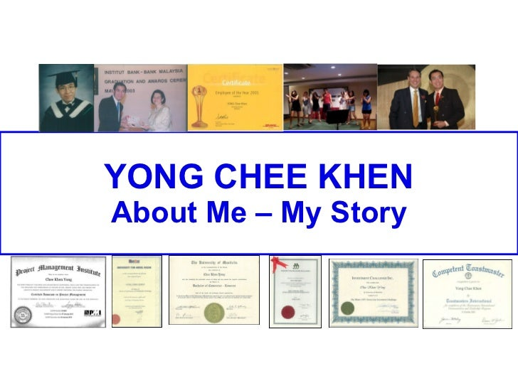 YONG CHEE KHEN About Me – My Story