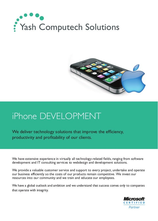 iPhone DEVELOPMENT We deliver technology solutions that improve the efficiency, productivity and profitability of our client...