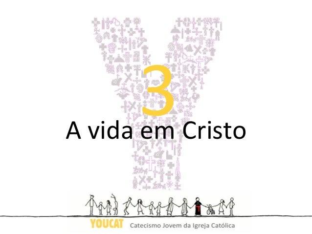 3A vida em Cristo