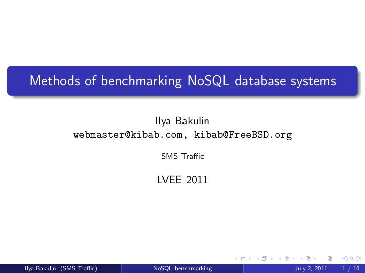 Methods of benchmarking NoSQL database systems                              Ilya Bakulin                webmaster@kibab.co...