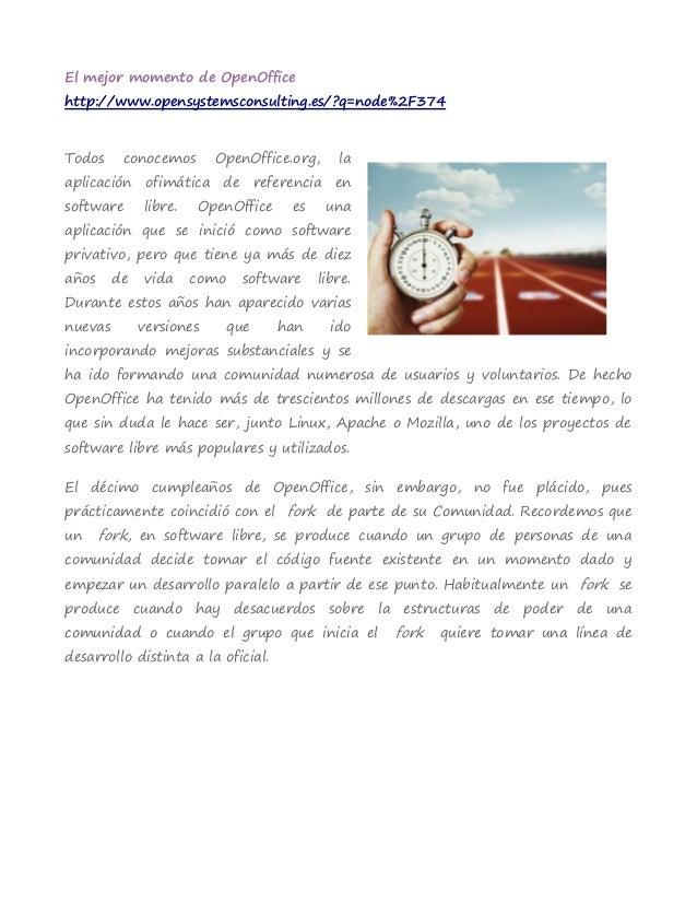 El mejor momento de OpenOfficehttp://www.opensystemsconsulting.es/?q=node%2F374Todos     conocemos        OpenOffice.org, ...