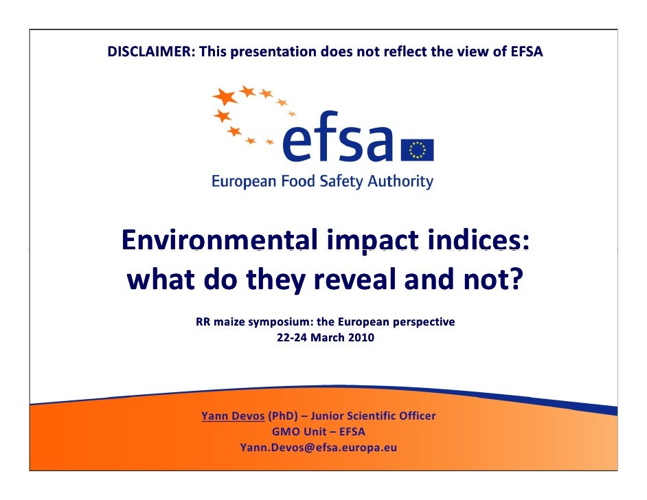 DISCLAIMER: This presentation does not reflect the view of EFSA      Environmental impact indices:  what do they reveal an...