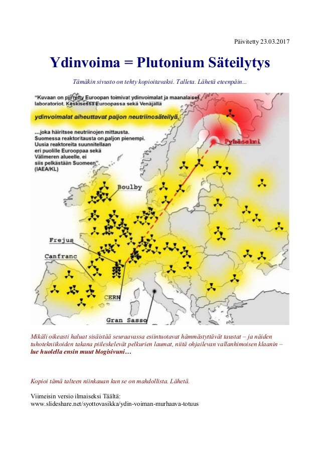 Päivitetty 02.12.2014  Ydinvoima = Plutonium Säteilytys  Tämäkin sivusto on tehty kopioitavaksi. Talleta. Lähetä eteenpäin...