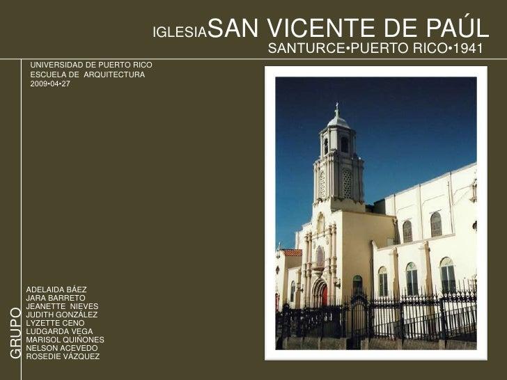 IGLESIASAN VICENTE DE PAÚL<br />SANTURCE•PUERTO RICO•1941<br />UNIVERSIDAD DE PUERTO RICO<br />ESCUELA DE  ARQUITECTURA<br...