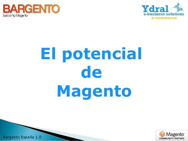 El potencial de Magento Bargento España 1.0 e-commerce