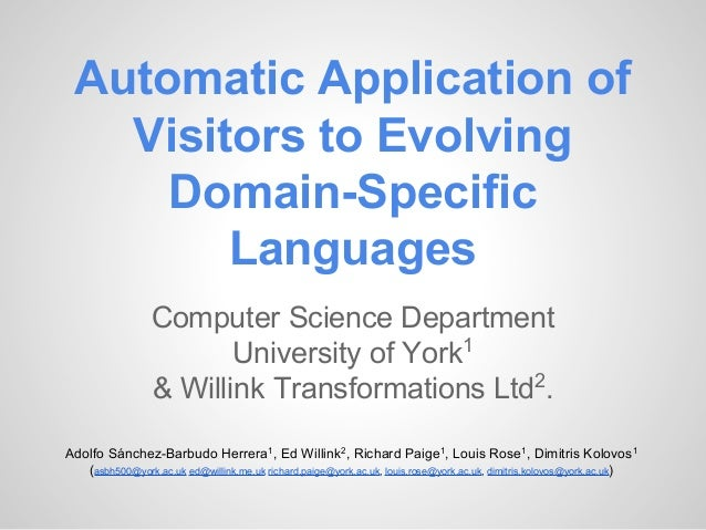 Automatic Application of Visitors to Evolving Domain-Specific Languages Computer Science Department University of York1 & ...