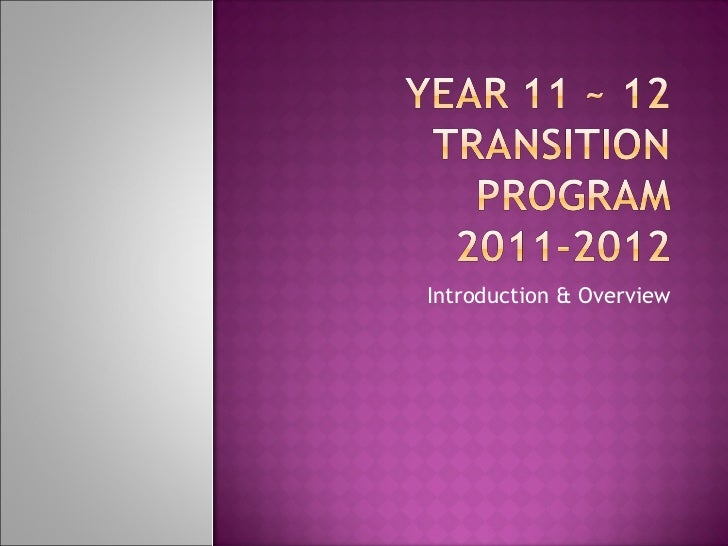 Year 11 ~ 12 Transition Program Overview