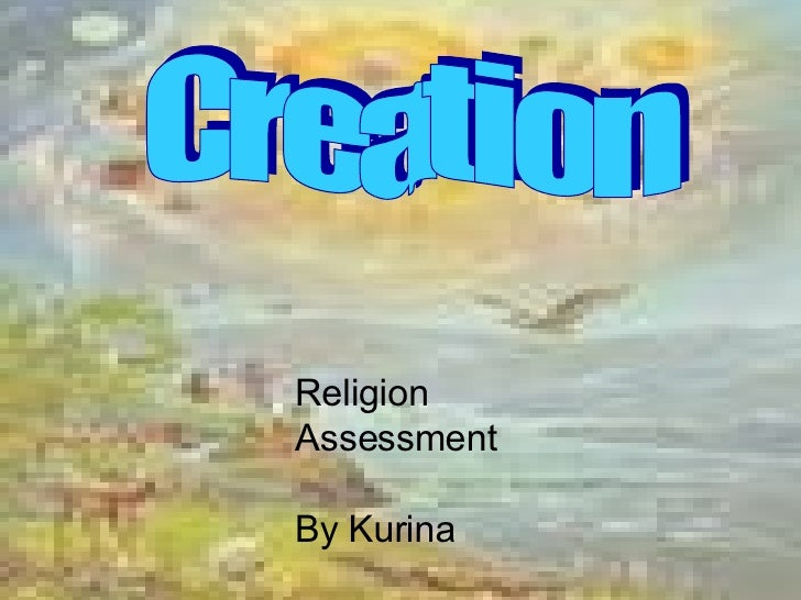 By Kurina Creation Religion Assessment By Kurina