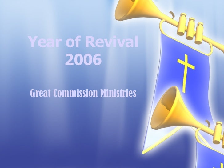Year of Revival 2006 Great Commission Ministries