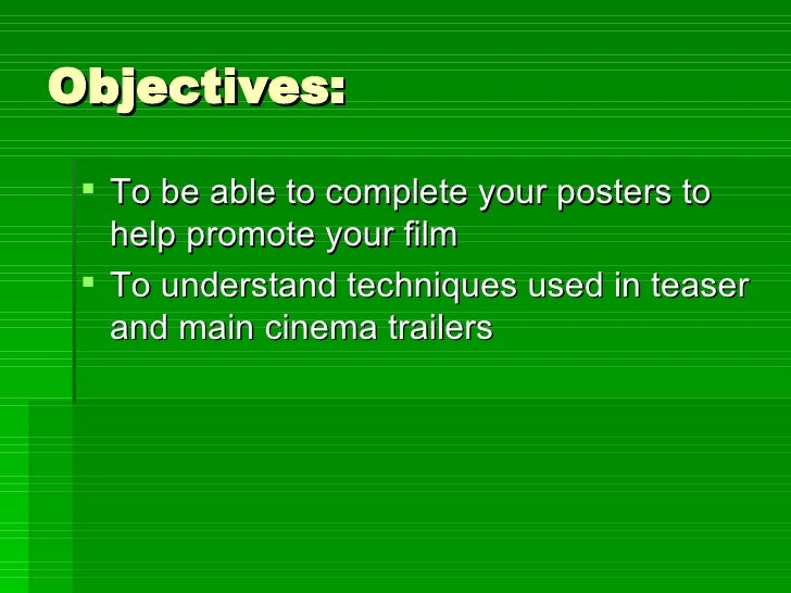 Objectives: <ul><li>To be able to complete your posters to help promote your film </li></ul><ul><li>To understand techniqu...