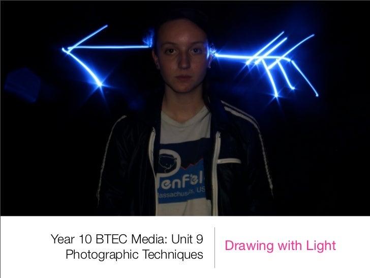 BTEC Media Unit 9: Photographic Techniques (Light Drawing)