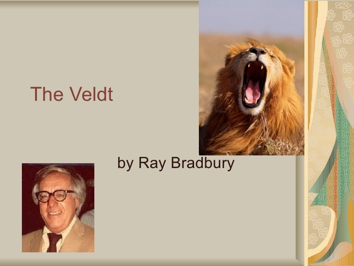 The veldt by Ray Bradbury 2012