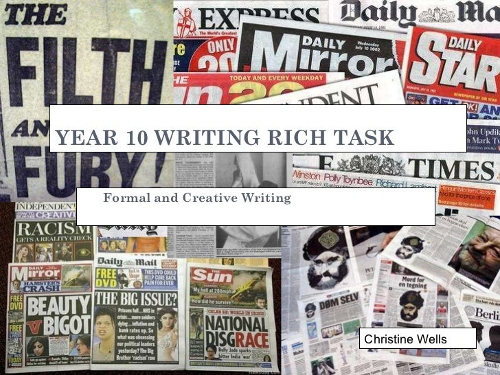 YEAR 10 WRITING RICH TASK Formal and Creative Writing Christine Wells