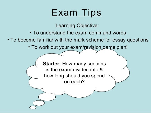 Exam TipsLearning Objective:• To understand the exam command words• To become familiar with the mark scheme for essay ques...