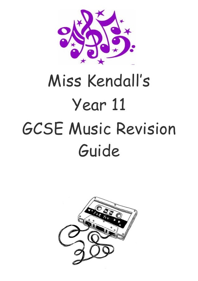 Miss Kendall's Year 11 GCSE Music Revision Guide
