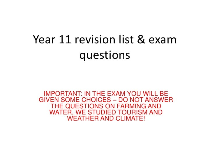 Year 11 revision list & exam          questions    IMPORTANT: IN THE EXAM YOU WILL BE  GIVEN SOME CHOICES – DO NOT ANSWER ...