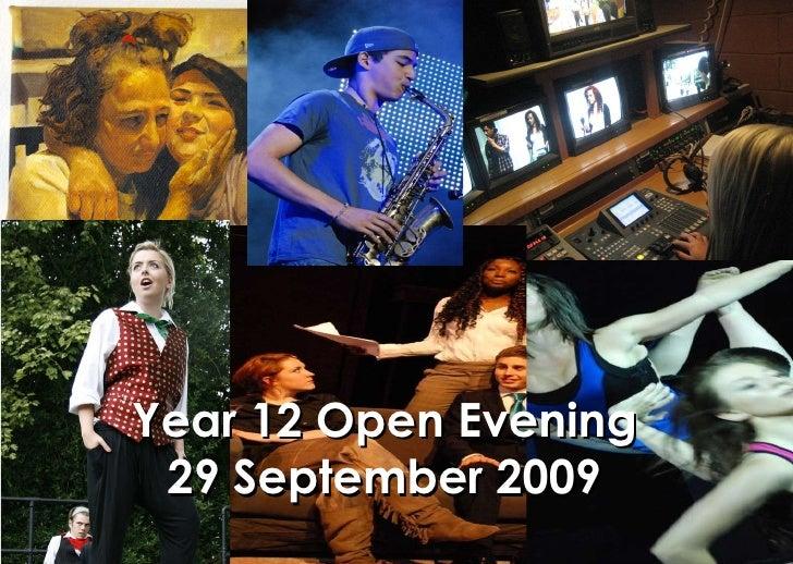 Year 12 Open Evening 29 September 2009 The BRIT School