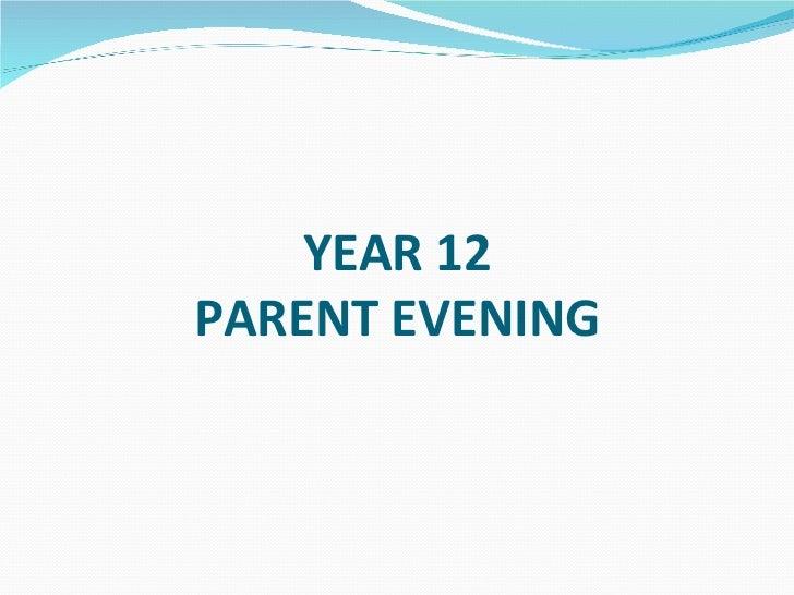 Year 12 Parent Information Evening 2011