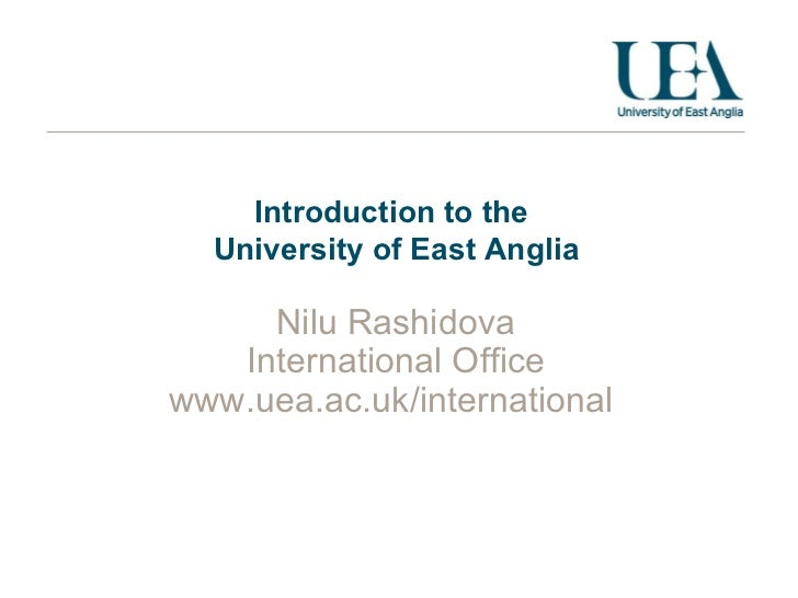Introduction to the   University of East Anglia