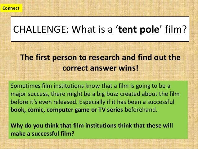 CHALLENGE: What is a 'tent pole' film? The first person to research and find out the correct answer wins! Connect Sometime...
