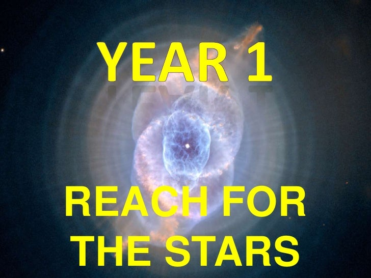 YEAR 1<br />REACH FOR THE STARS<br />