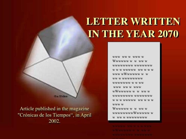 LETTER WRITTEN <br />IN THE YEAR 2070<br />www  ww w  www w<br />Wwwwww w  w  ww w wwwwwwww wwwwwww  w w w wwwww  ww w w w...