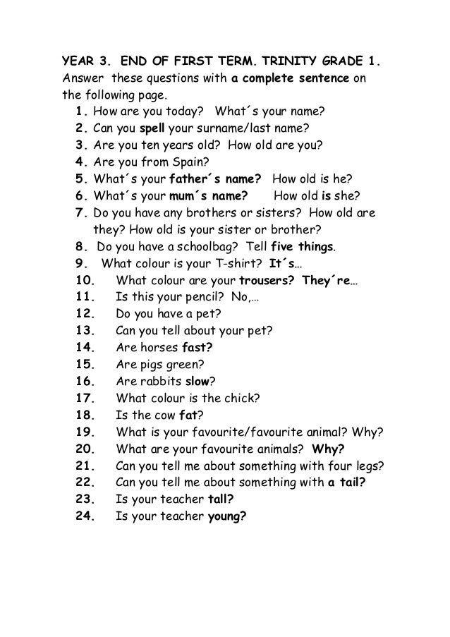 YEAR 3. END OF FIRST TERM. TRINITY GRADE 1.Answer these questions with a complete sentence onthe following page.  1. How a...