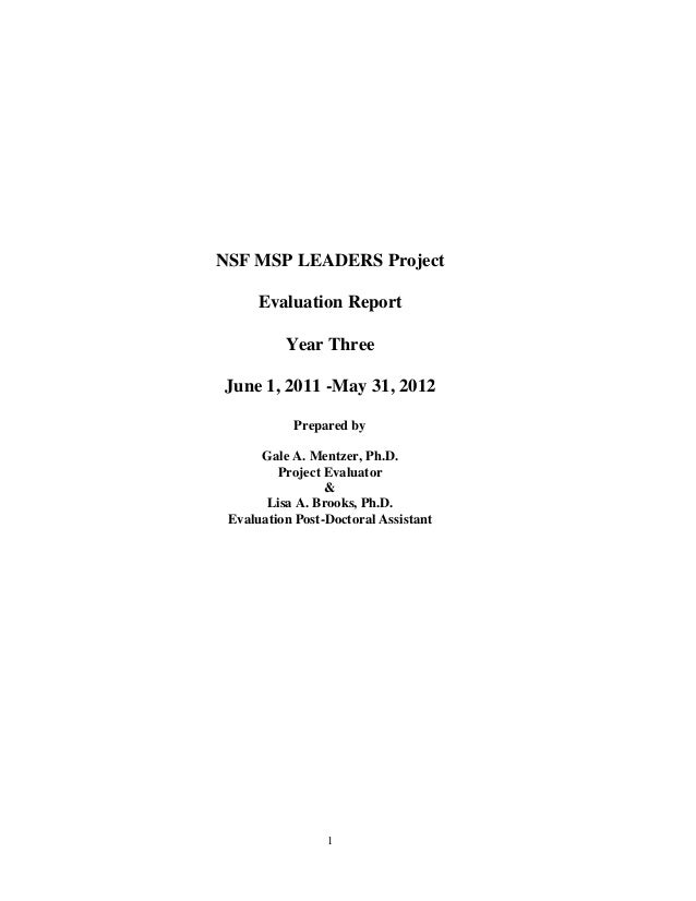 1 NSF MSP LEADERS Project Evaluation Report Year Three June 1, 2011 -May 31, 2012 Prepared by Gale A. Mentzer, Ph.D. Proje...