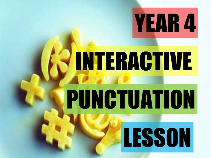 YEAR 4 PUNCTUATION INTERACTIVE  LESSON