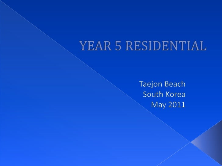 YEAR 5 RESIDENTIAL<br />Taejon Beach <br />South Korea<br />May 2011<br />