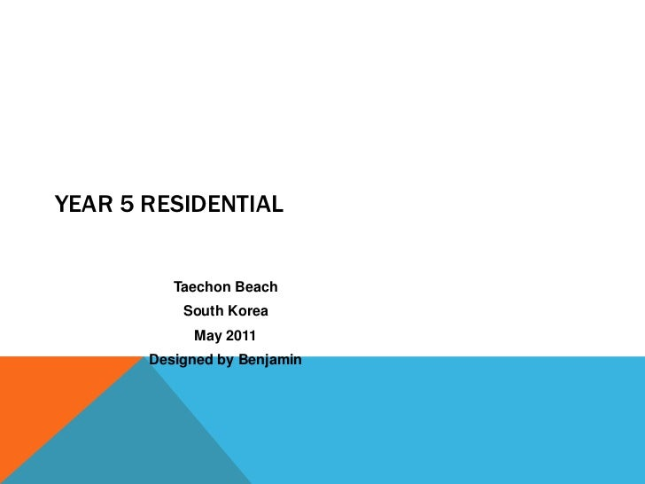Year 5 Residential<br />Taechon Beach <br />South Korea<br />May 2011<br />Designed by Benjamin<br />