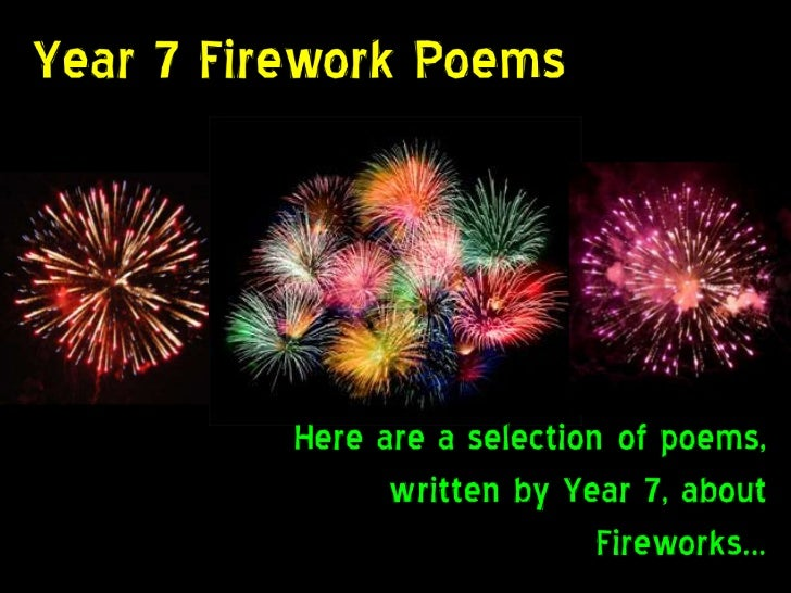 fireworks poem Those famous fireworks by adrian cordova look up in the sky see the stars bright in the night i dont all i see is your beautiful face lit.