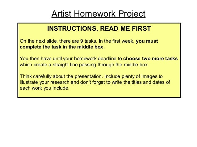 Artist Homework Project INSTRUCTIONS. READ ME FIRST On the next slide, there are 9 tasks. In the first week, you must comp...