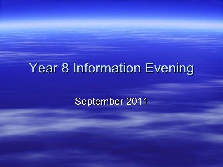 Year 8 Information Evening September 2011