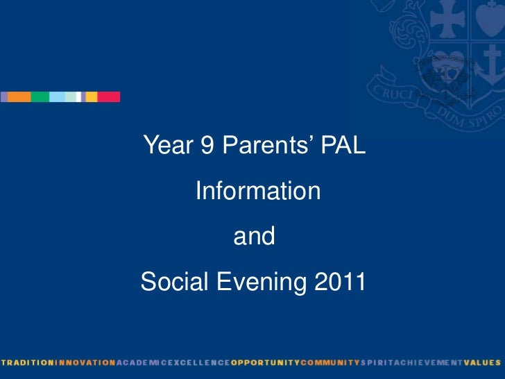 Year 9Parents' PAL<br /> Information <br />and <br />Social Evening 2011<br />