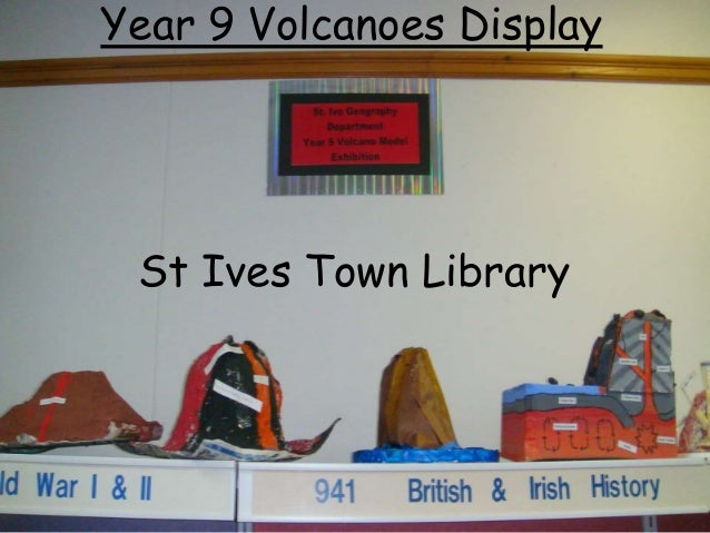 Year 9 Volcanoes Display St Ives Town Library