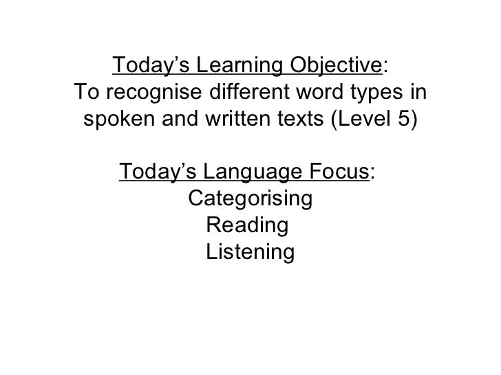 Today's Learning Objective : To recognise different word types in spoken and written texts (Level 5) Today's Language Focu...