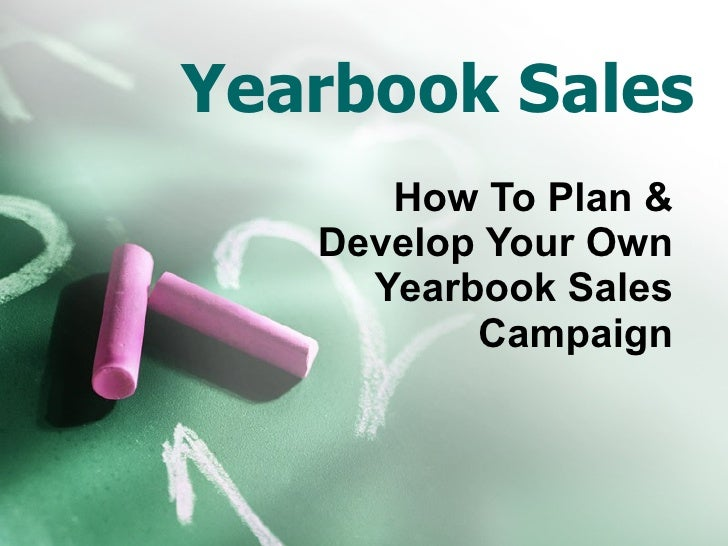 Yearbook Sales How To Plan & Develop Your Own Yearbook Sales Campaign