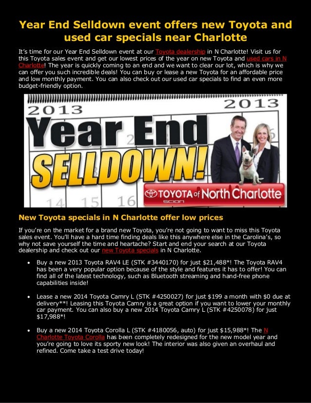 Year End Selldown event offers new Toyota and used car specials near Charlotte It's time for our Year End Selldown event a...