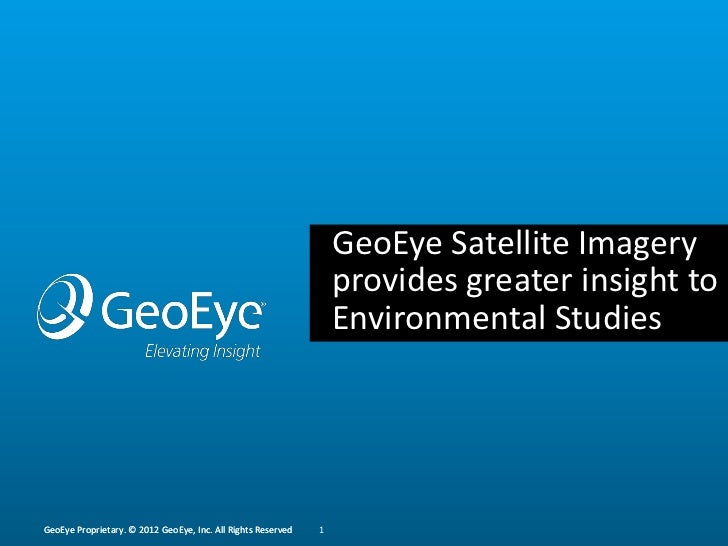 GeoEye Satellite Imagery                                                                  provides greater insight to     ...