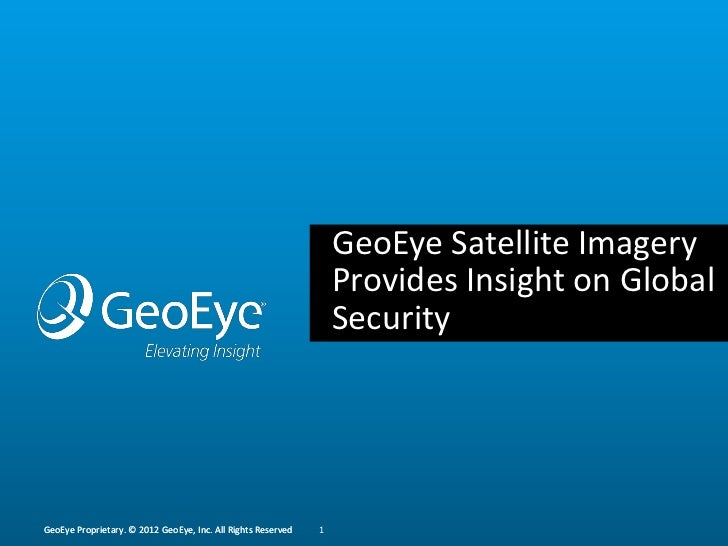 GeoEye Satellite Imagery                                                                  Provides Insight on Global      ...