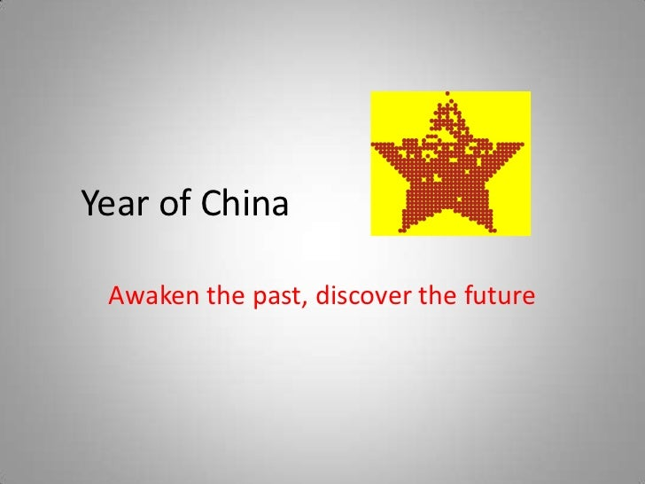 Year of China Awaken the past, discover the future