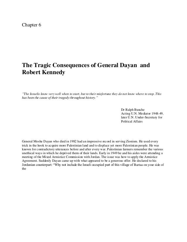 """Chapter 6The Tragic Consequences of General Dayan and                                           —Robert Kennedy""""The Israel..."""