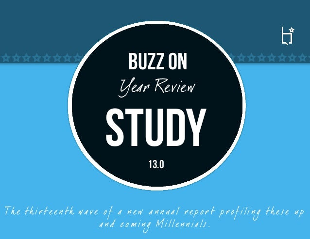 Buzz on                                  Year Review                             Study        13.0Th e th ir te e n th wa ...
