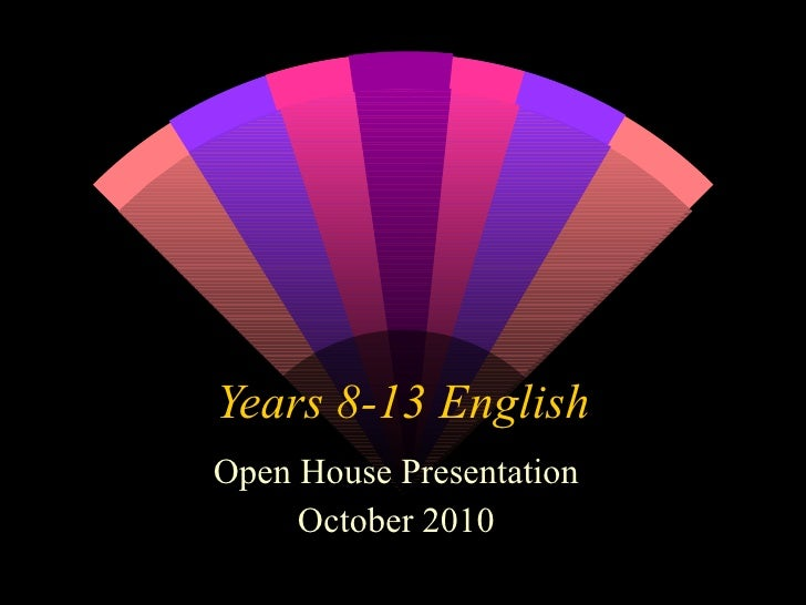 Years 8-13 English Open House Presentation October 2010