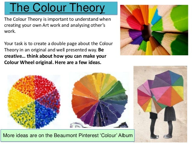 The Colour Theory The Colour Theory is important to understand when creating your own Art work and analysing other's work....