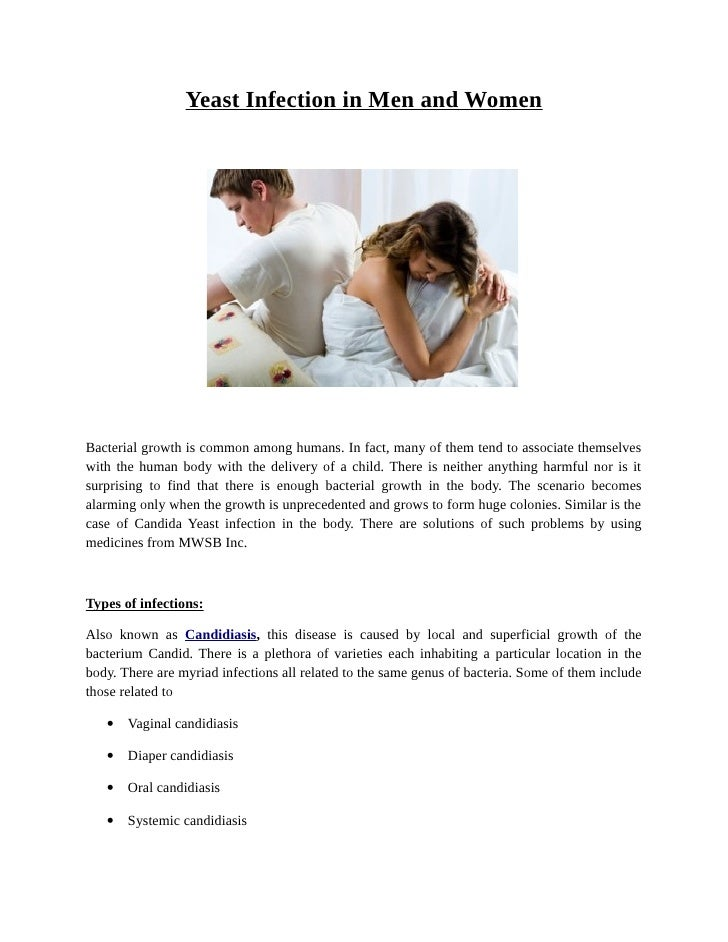 Yeast Infection in Men and WomenBacterial growth is common among humans. In fact, many of them tend to associate themselve...