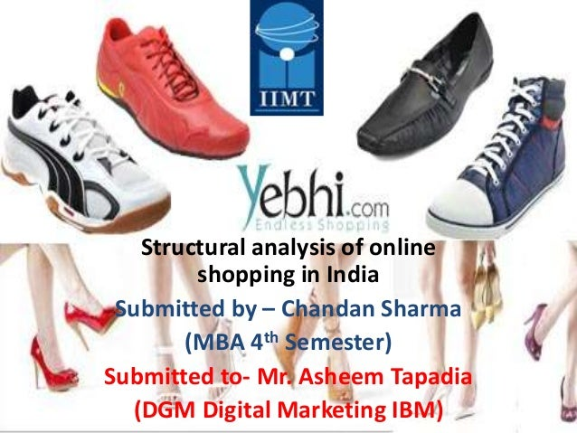 Structural analysis of online        shopping in India Submitted by – Chandan Sharma       (MBA 4th Semester)Submitted to-...