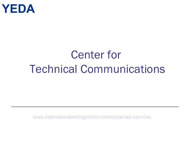 Center for Technical Communications YEDA www.internationalwritingschool.com/corporate services