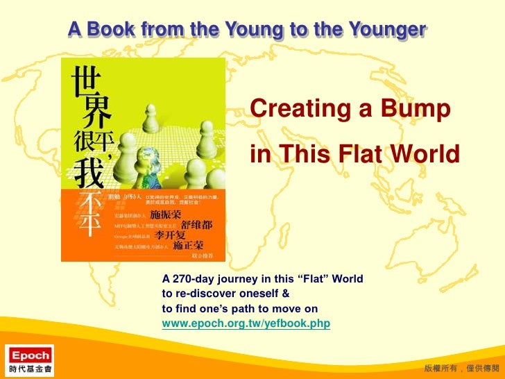"A Book from the Young to the Younger<br />Creating a Bump <br />in This Flat World<br />A 270-day journey in this ""Flat"" W..."